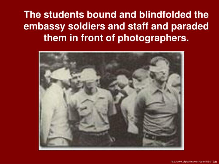 The students bound and blindfolded the embassy soldiers and staff and paraded them in front of photographers.