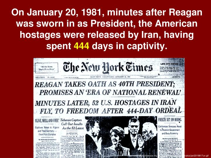 On January 20, 1981, minutes after Reagan was sworn in as President, the American hostages were released by Iran, having spent