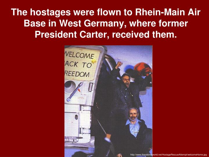 The hostages were flown to