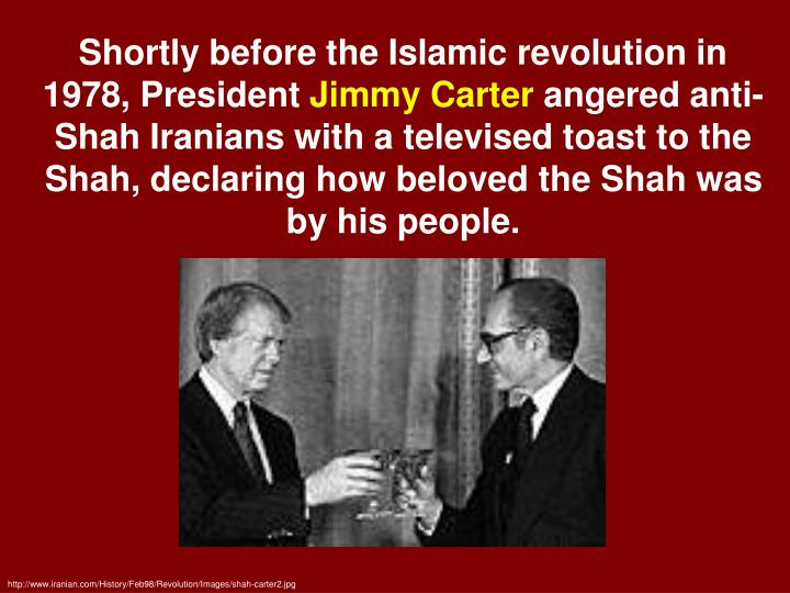 Shortly before the Islamic revolution in 1978, President
