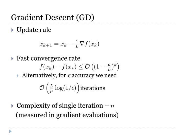 Gradient Descent (GD)