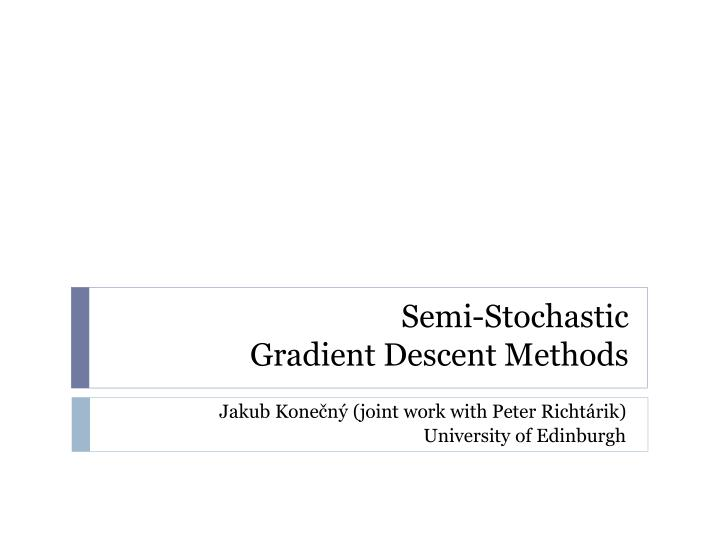 Semi stochastic gradient descent methods