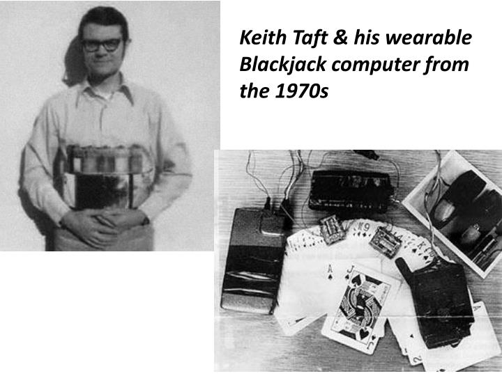 Keith Taft & his wearable Blackjack computer from the 1970s
