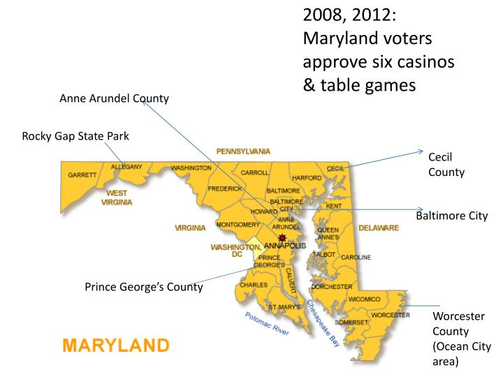 2008, 2012:  Maryland voters approve six casinos & table games