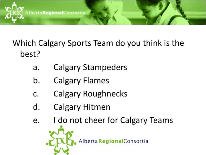 Which Calgary Sports Team do you think is the best?