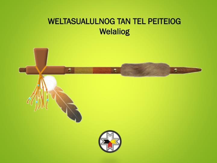 WELTASUALULNOG TAN TEL PEITEIOG