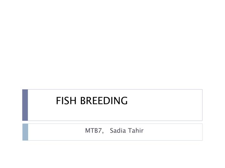 Fish breeding