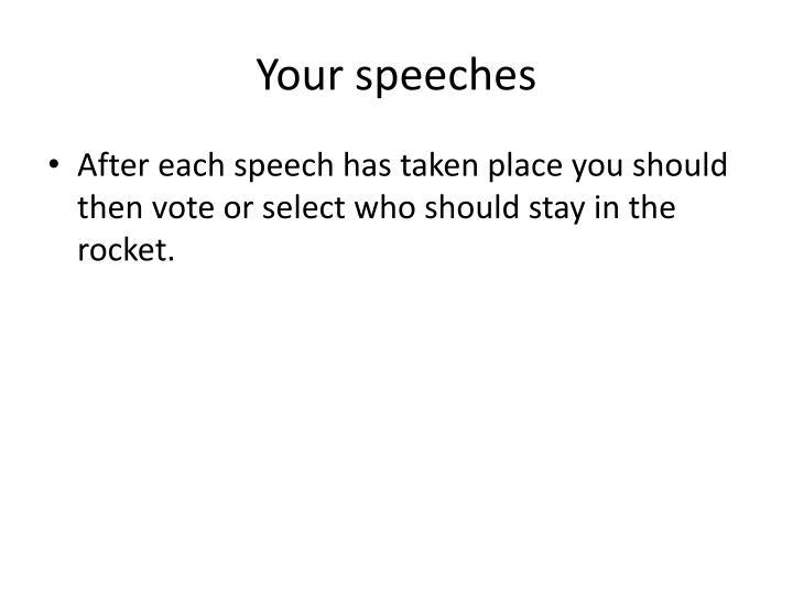Your speeches