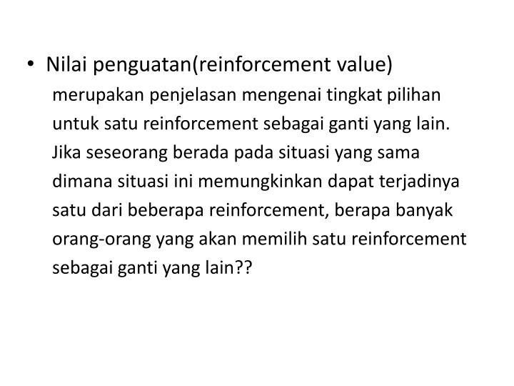 Nilai penguatan(reinforcement value