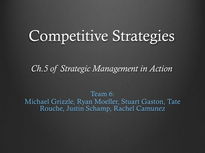Competitive strategies ch 5 of strategic management in action