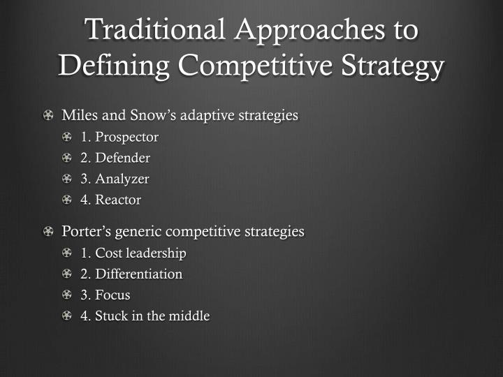 Traditional Approaches to Defining Competitive Strategy