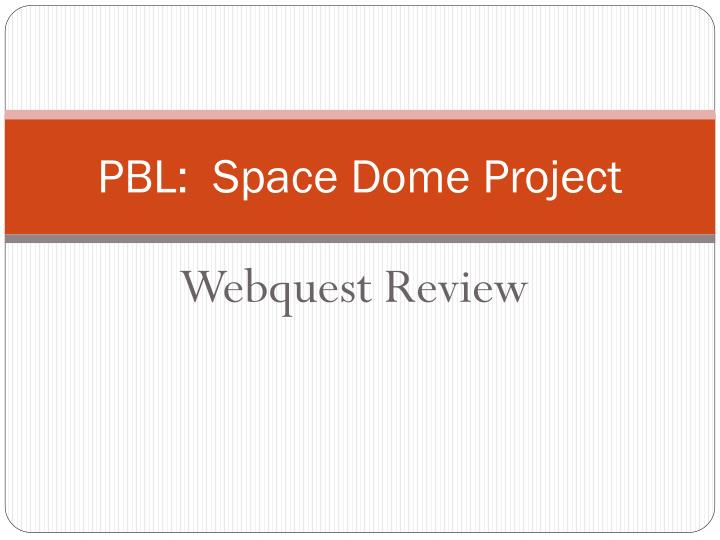 Pbl space dome project