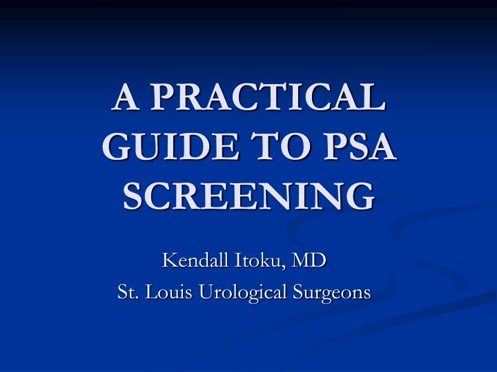 a practical guide to psa screening