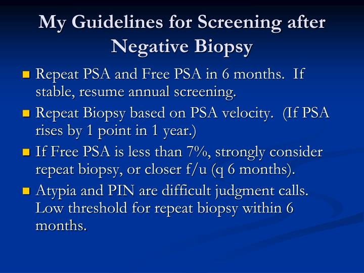 My Guidelines for Screening after Negative Biopsy