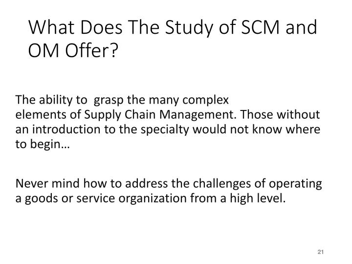 What Does The Study of SCM and OM Offer?