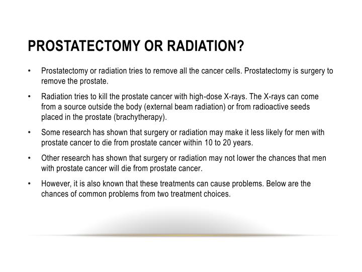 PROSTATECTOMY OR RADIATION?