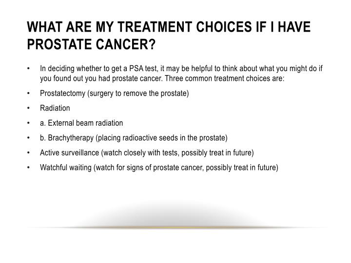 WHAT ARE MY TREATMENT CHOICES IF I HAVE PROSTATE CANCER?