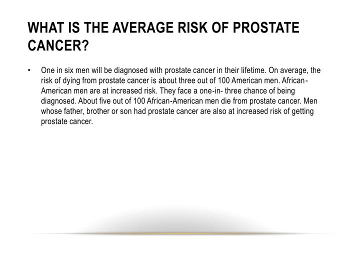 WHAT IS THE AVERAGE RISK OF PROSTATE CANCER?