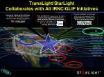 translight starlight collaborates with all irnc glif initiatives