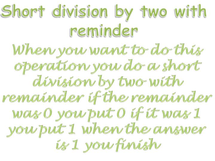 Short division by two with reminder