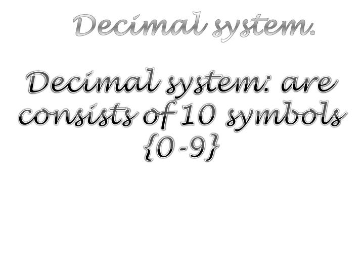 Decimal system.