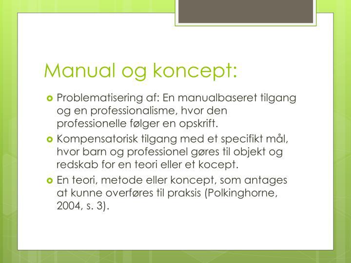 Manual og koncept: