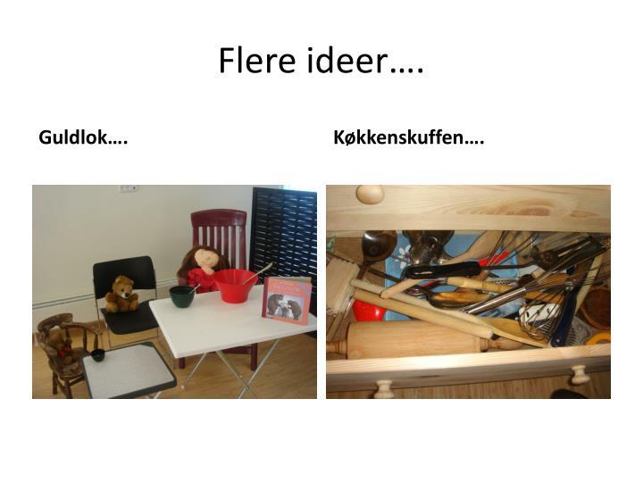 Flere ideer….