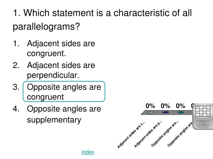 1. Which statement is a characteristic of all parallelograms?