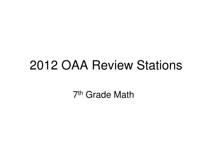 2012 oaa review stations