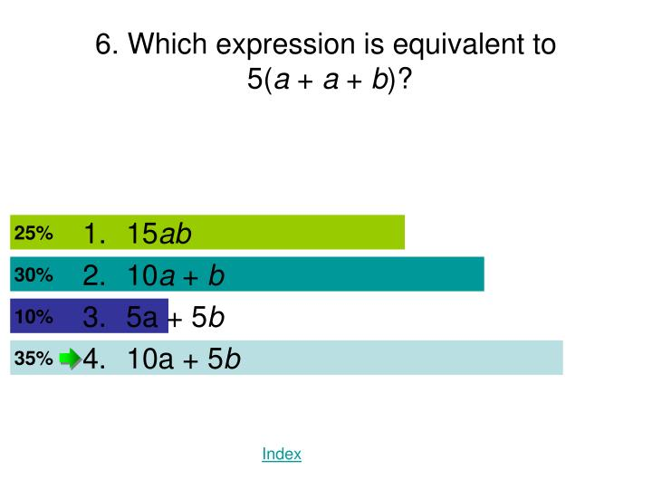 6. Which expression is equivalent to