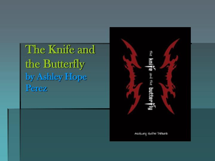 The Knife and the Butterfly