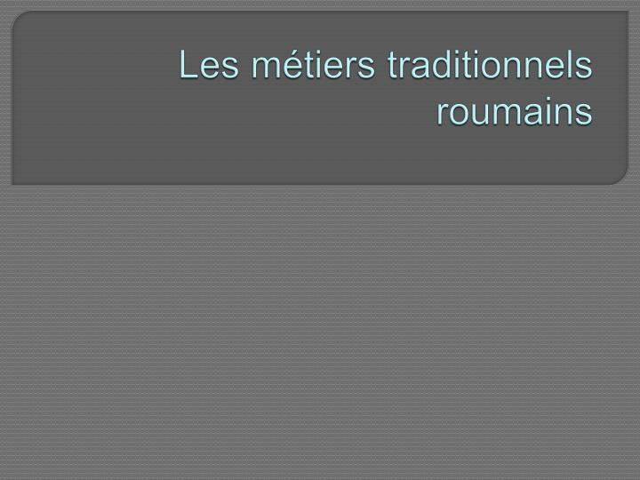 Les m tiers traditionnels roumains