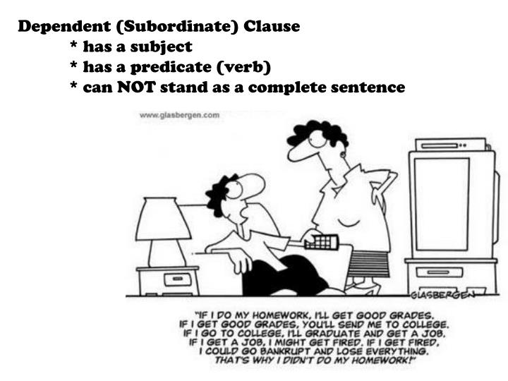 Dependent (Subordinate) Clause