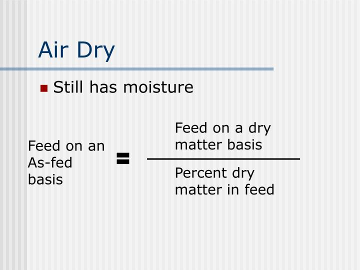 Feed on a dry matter basis