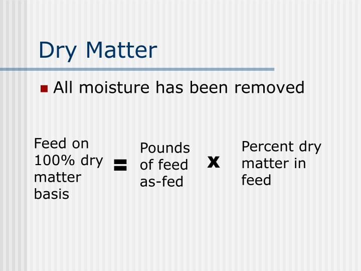 Feed on 100% dry matter basis