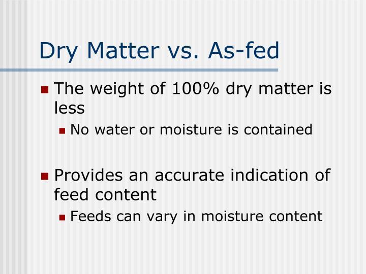 Dry Matter vs. As-fed