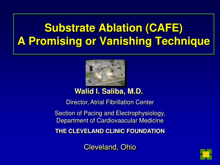 Substrate ablation cafe a promising or vanishing technique