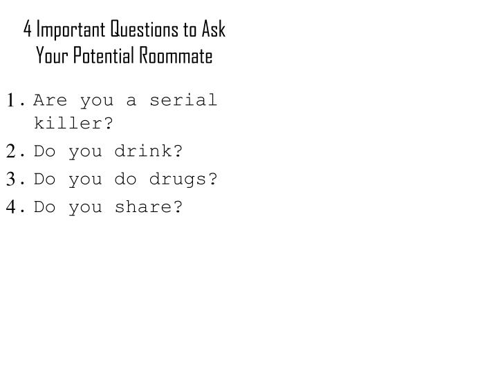 4 Important Questions to Ask Your Potential Roommate