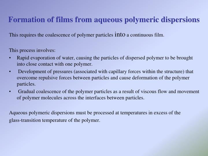 Formation of films from aqueous polymeric dispersions