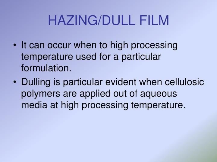 HAZING/DULL FILM
