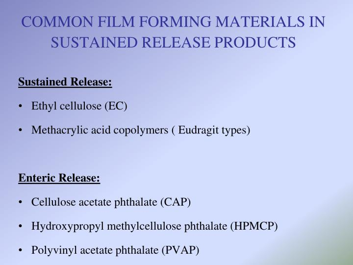 COMMON FILM FORMING MATERIALS IN