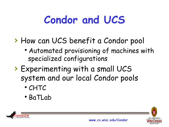 Condor and UCS