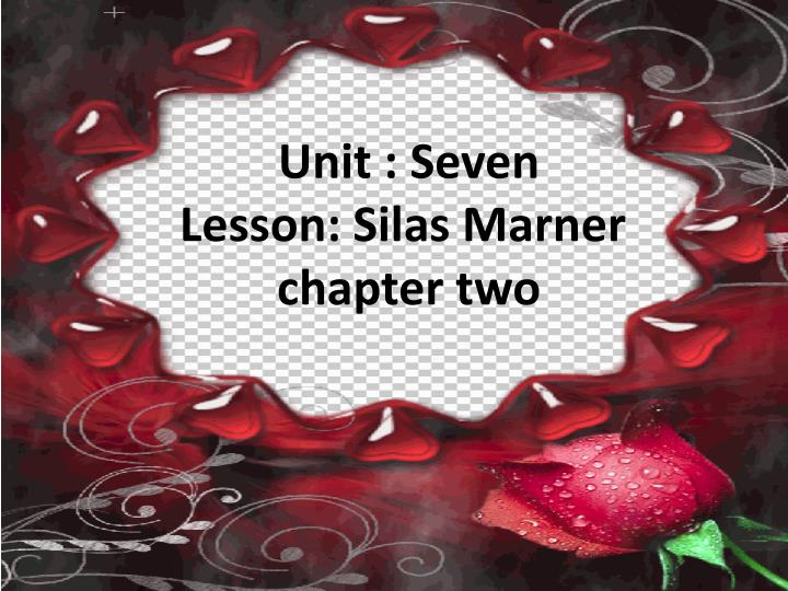 Unit seven lesson silas marner chapter two