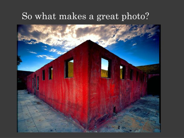 So what makes a great photo?
