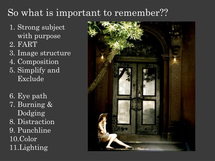 So what is important to remember??