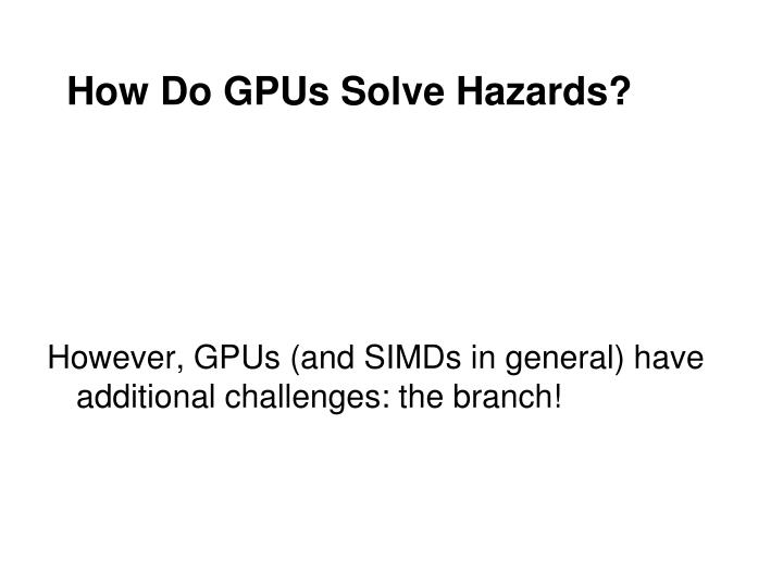 How Do GPUs Solve Hazards?