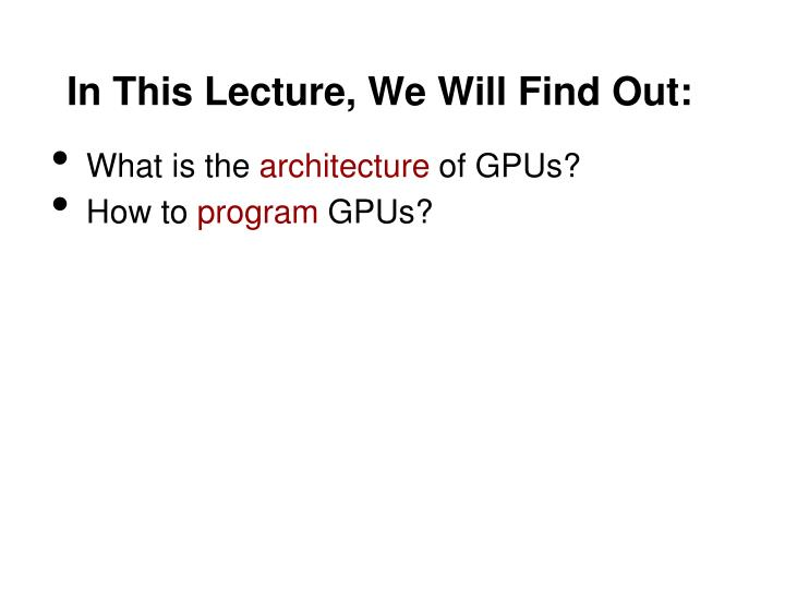 In This Lecture, We Will Find Out: