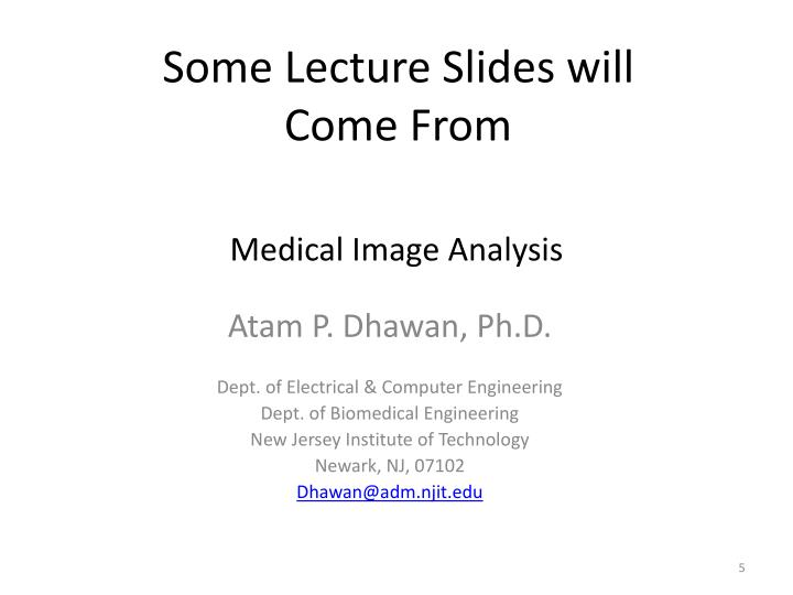 Some Lecture Slides will