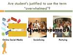 are student s justified to use the term overwhelmed