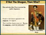 if not the shogun then who